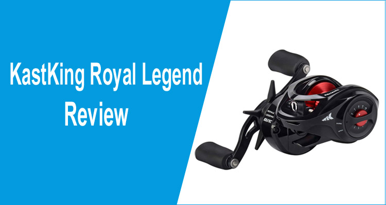 kastking royal legend review